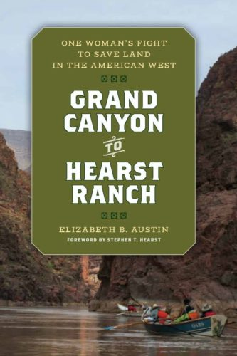 Grand Canyon to Hearst Ranch by Elizabeth B. Austin
